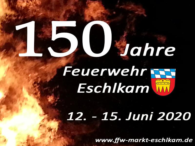 Herzlich Willkommen zum 150-jährigen Gründungsfest der Feuerwehr Eschlkam!